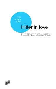 Florencia Edwards - Hitler in love.