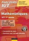 Florent Arnal et Laurent Chancogne - Mathématiques IUT 1re année - L'essentiel du cours, exercices avec corrigés détaillés.