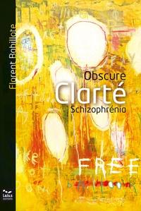 Florent Babillote - Obscure clarté - Schizophrénia.