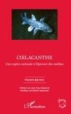 Florent Barrère - Coelacanthe - Une espèce animale à l'épreuve des médias.