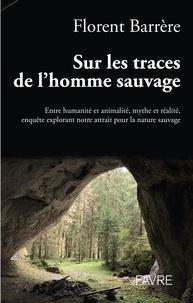 Florent Barrère - Sur les traces de l'homme sauvage - Le folklore français.