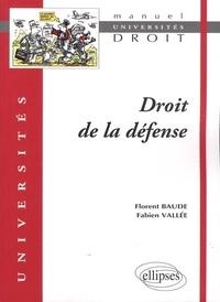 Florent Baude et Fabien Vallée - Droit de la défense.