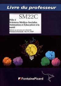 Pôle 2 Sciences médico-sociales Animation et éducation à la santé 1re et Tle Bac Pro ASSP - Livre du professeur.pdf