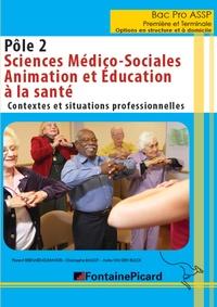 Sciences médico-sociales Bac Pro ASSP Première et Terminale, Options en structure et à domicile - Pôle 2, Contexte et situations professionnelles.pdf