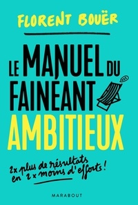 Télécharger le livre isbn no Le manuel du fainéant ambitieux CHM PDF par Florent Bouër in French 9782501135399