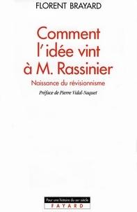 Florent Brayard - Comment l'idée vint à M. Rassinier - Naissance du révisionnisme.