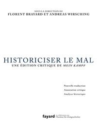 Florent Brayard et Andreas Wirsching - Historiciser le mal - Une édition critique de Mein Kampf d'Adolf Hitler.