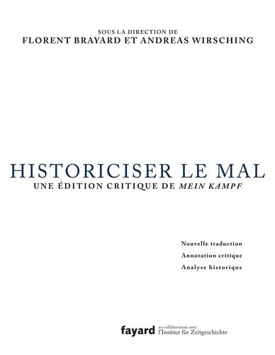 Historiciser le mal. Une édition critique de Mein Kampf d'Adolf Hitler