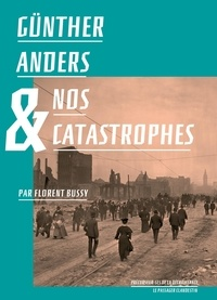 Florent Bussy - Günther Anders & nos catastrophes.