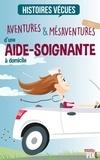 Florent Catanzaro - Aventures et mésaventures d'une aide-soignante à domicile - Anecdotes de vie.