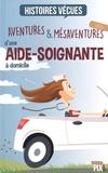 Florent Catanzaro - Aventures & mésaventures d'une aide-soignante.