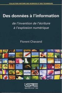 Florent Chavand - Des données à l'information - De l'invention de l'écriture à l'explosion numérique.