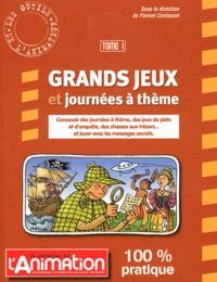 Florent Contassot - Grands jeux et journées à thème - Tome 1.
