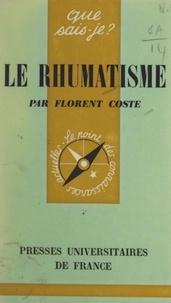 Florent Coste et Paul Angoulvent - Le rhumatisme.