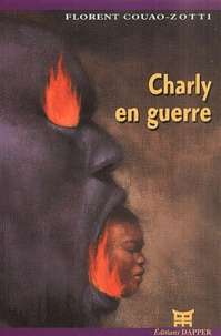 Florent Couao-Zotti - Charly en guerre.