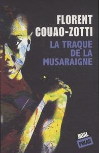 Florent Couao-Zotti - La traque de la musaraigne.
