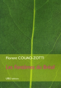 Florent Couao-Zotti - Les Fantômes du Brésil.