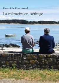 Florent de Cournuaud - La mémoire en héritage.