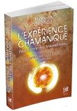 Florent Dechoz - L'expérience chamanique - Pour sortir des traumatismes et retrouver la puissance créatrice de son âme.