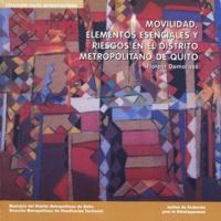 Florent Demoraes - Movilidad, elementos esenciales y riesgos en el distrito metropolitano de Quito.