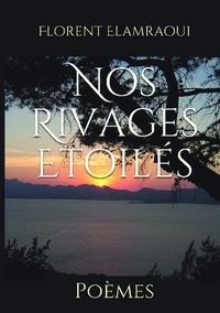 Florent Elamraoui - Nos rivages étoilés.