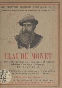 Florent Fels et Roger Allard - Claude Monet - Trente reproductions de peintures et dessins, précédées d'une étude critique par Florent Fels.