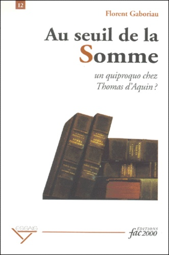 Florent Gaboriau - AU SEUIL DE LA SOMME. - Un quiproquo chez Thomas d'Aquin ?.