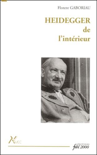 Florent Gaboriau - Heidegger de l'intérieur.
