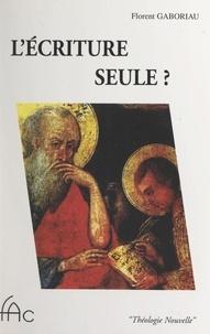 Florent Gaboriau - L'Écriture seule ?.