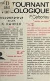 Florent Gaboriau - Le tournant théologique - Aujourd'hui selon K. Rahner.