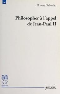 Florent Gaboriau - Philosopher à l'appel de Jean-Paul II.