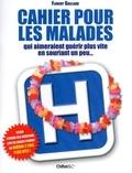 Florent Gaillard - Cahier pour les malades - Qui aimeraient guérir plus vite en souriant un peu....