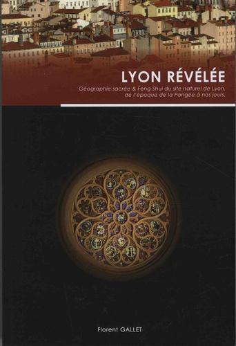 Lyon révélée 2e édition revue et augmentée