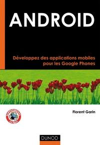 Florent Garin - Android - Développer des applications mobiles pour les Google Phones.