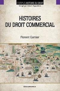 Florent Garnier - Histoires du droit commercial.