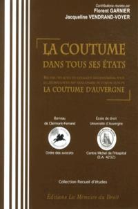 Florent Garnier et Jacqueline Vendrand-Voyer - La coutume dans tous ses états.