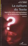 Florent Gaudez - La Culture du Texte, Volume 2 - Approches socio-anthropologiques de la construction fictionnelle.
