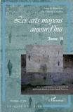 Florent Gaudez - Les arts moyens aujourd'hui - Tome II.