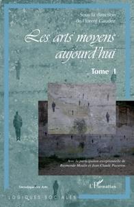 Florent Gaudez - Les arts moyens aujourd'hui - Tome 1.