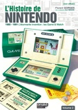 Florent Gorges - L'histoire de Nintendo - Tome 2, 1980-1991 L'étonnante invention : les Game & Watch.