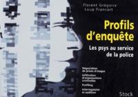 Florent Grégoire et Loup Francart - Profils d'enquête - Les psys au service de la police.