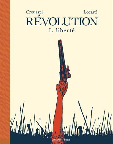 Révolution Tome 1 Liberté
