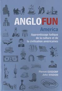 Florent Gusdorf et John Wisdom - Anglofun America.