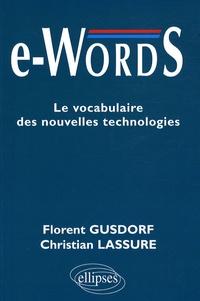 Florent Gusdorf et Christian Lassure - e-Words - Le vocabulaire des nouvelles technologies.
