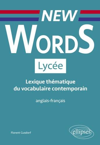 Lexique thématique du vocabulaire contemporain Lycée. Anglais-français