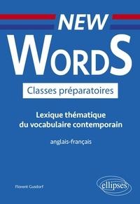 Florent Gusdorf - New Words Classes préparatoires - Lexique thématique du vocabulaire contemporain.