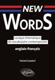 Florent Gusdorf - New Words. Lexique thématique du vocabulaire  anglais-français contemporain.