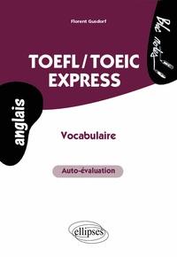 Florent Gusdorf - TOEFL-TOEIC express : auto-évaluation, vocabulaire.