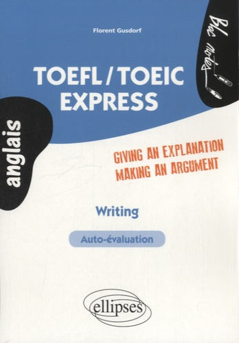 Florent Gusdorf - TOEFL/TOEIC express - Writing, Giving an Explanation, Making a Statement.