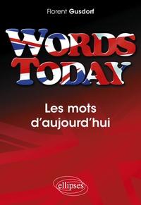 Florent Gusdorf - Words Today, Les mots d'aujourd'hui.